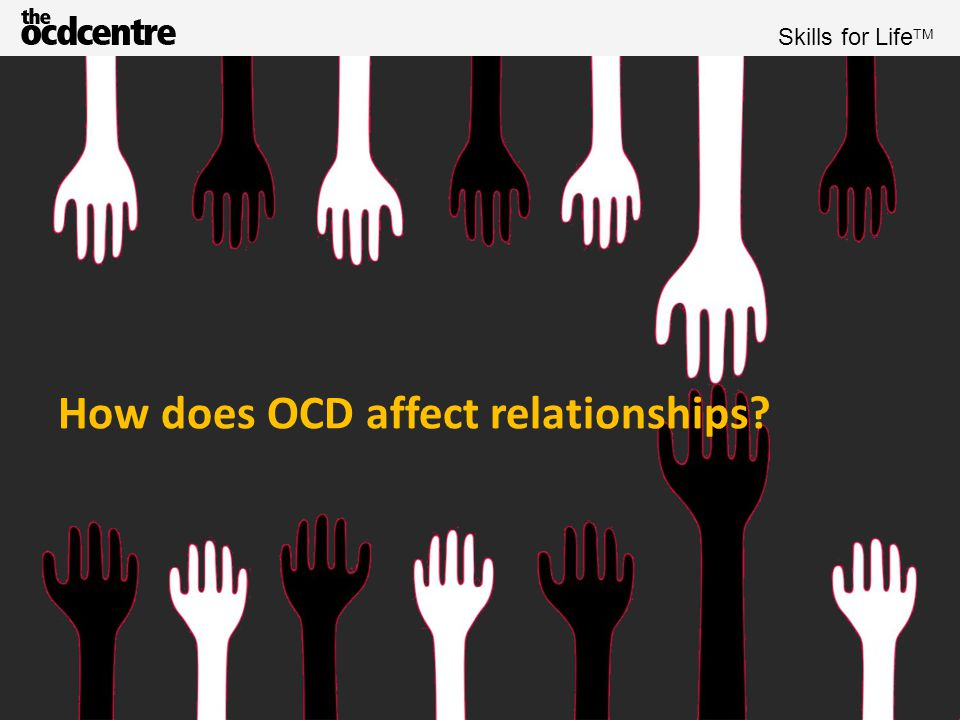 Skills for Life TM OCD is lifestyle-invasive OCD invades all areas of a person's life The reason for this is due to the nature of the condition and a person's initial response which quickly develops into a strong habitual response When OCD first manifests, it is often frightening and confusing For some, the symptoms creep up on them slowly In either case, for some time, sufferers rarely have any idea that their symptoms are OCD They start to change their behaviour at a micro and macro level