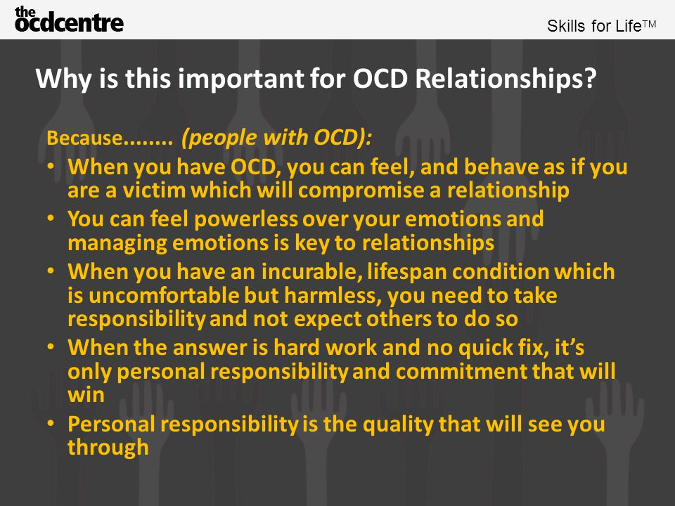 Skills for Life TM Why is this important for OCD relationships.