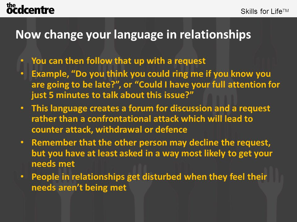 Skills for Life TM Exercise What could you change these sentences to.
