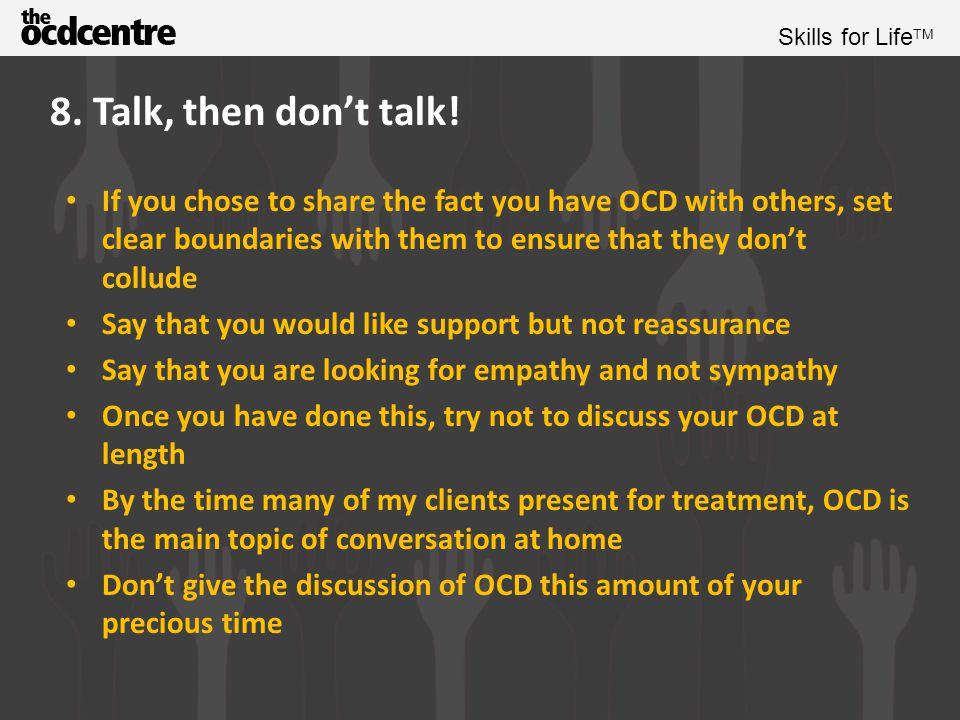 Skills for Life TM 8.Talk, then don't talk.
