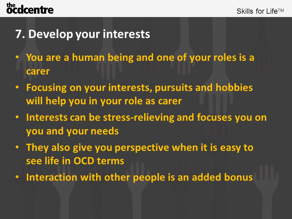 Skills for Life TM Exercise Please name one of your passions or interests.