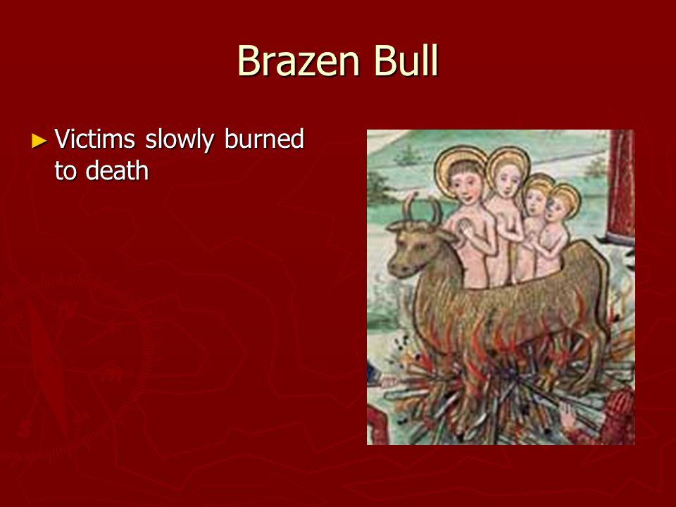 Brazen Bull ► Victims slowly burned to death