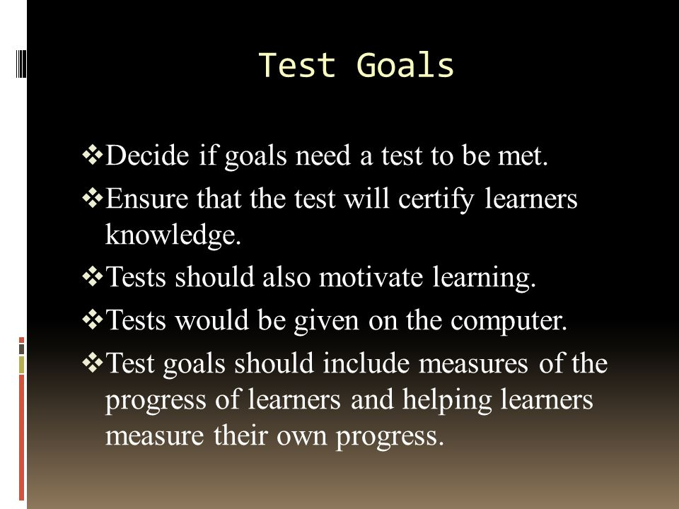 Test Objectives  Discriminating Task  Test Activity  Learning to use the computer  Resources