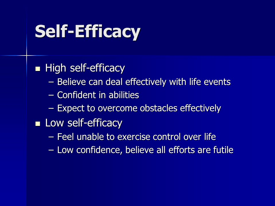 Sources of Information in Determining Self-efficacy Performance attainment Performance attainment –Most influential –Role of feedback –More we achieve, more we believe we can achieve –Leads to feelings of competency and control