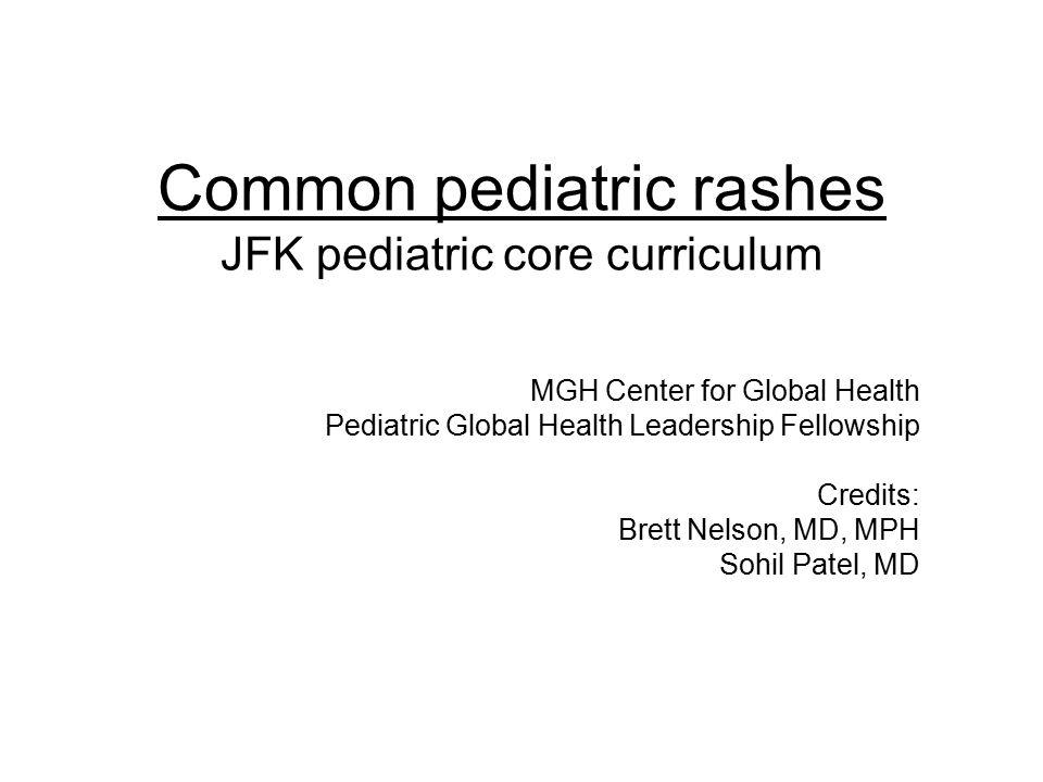 Discussion outline Dermatology terminology Common benign newborn rashes Common infectious newborn rashes Newborn vascular lesions Various other pediatric rashes