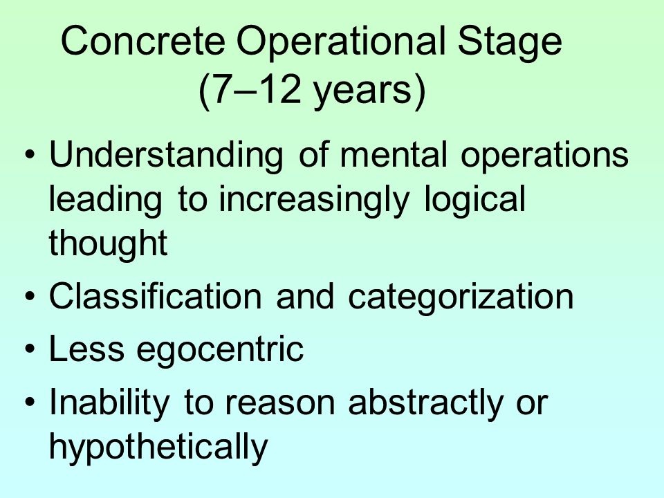 Concrete operational 1.Decentering – this is where a child considers all aspects of a problem to solve it 2.Elimination of egocentrism – kids can begin to see the others point of view