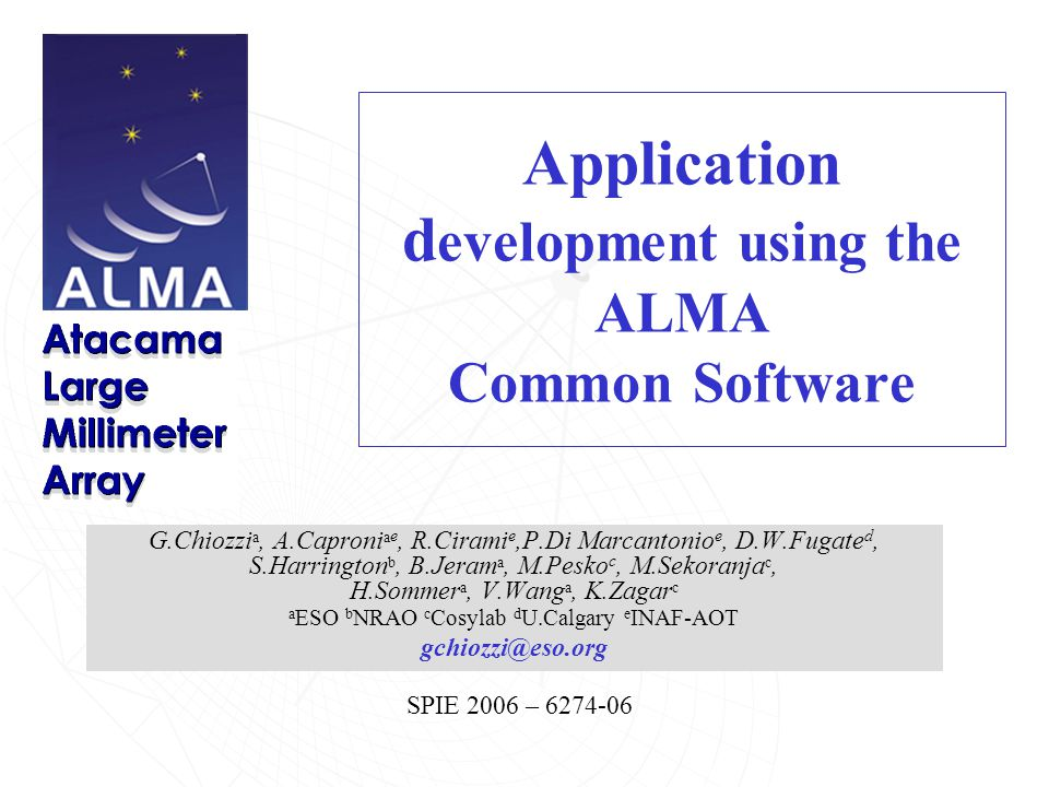 2 SPIE 2006 – 6274-06 ALMA Common Software Contents What is ALMA.