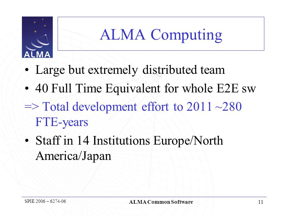 12 SPIE 2006 – 6274-06 ALMA Common Software What is ACS.