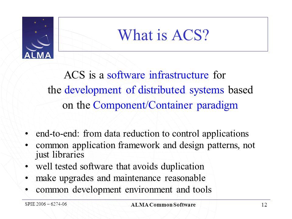 13 SPIE 2006 – 6274-06 ALMA Common Software Where are we.