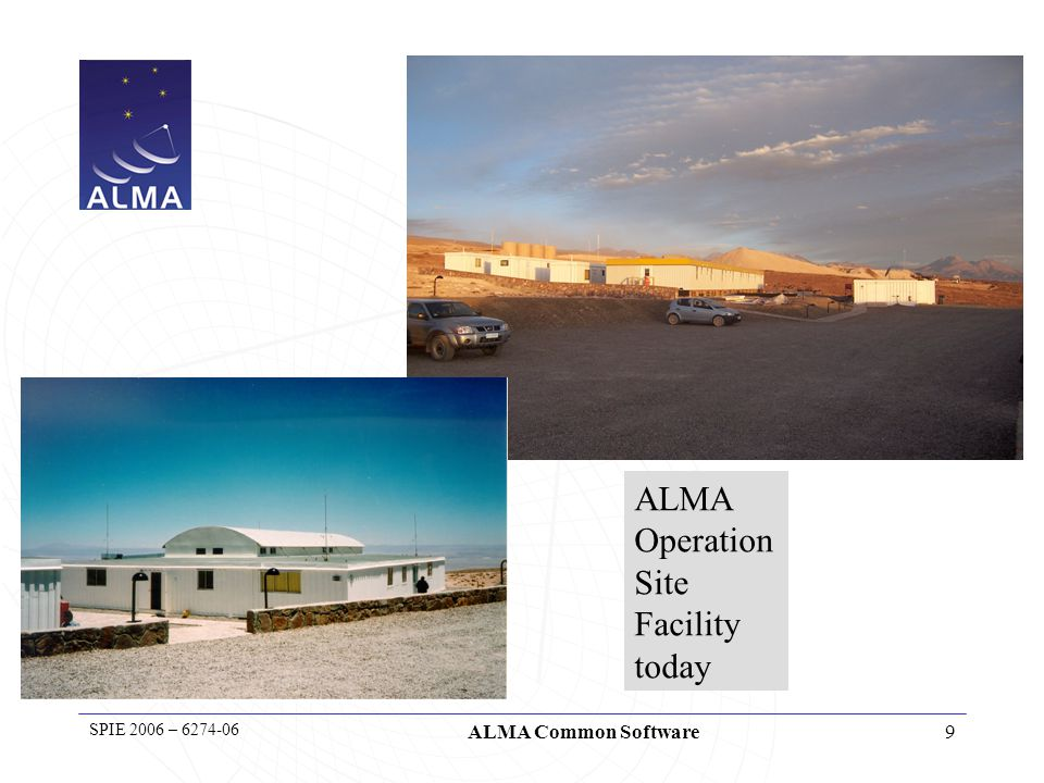 10 SPIE 2006 – 6274-06 ALMA Common Software Antenna's construction timeline First antenna delivered on site in Q1 2007.