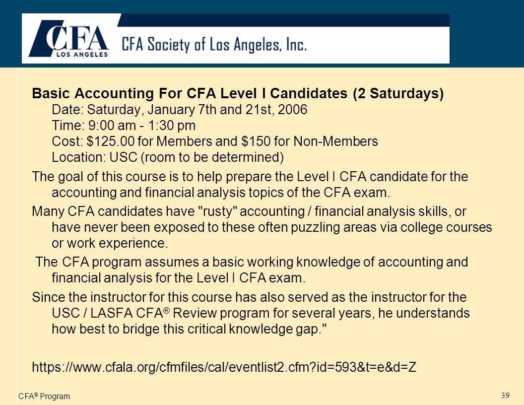 CFA ® Program 40 USC/CFALA CFA ® Review Program Since 1984, CFA Society of Los Angeles, Inc.