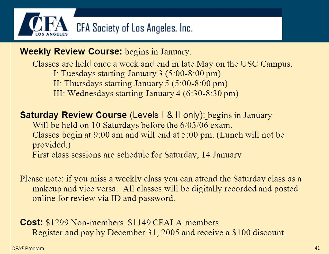 CFA ® Program 42 The registration fee for the Review Course includes: the Schweser Study Notes, Schweser Pro, the full length practice exam and access to online recordings of the Review Classes.