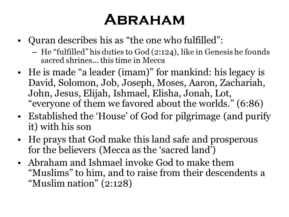 Warning to the People of the Book God tells Abraham submit (aslim) and he submits, saying I've submitted to the Lord of all the worlds , and then Abraham and Jacob tell their descendents not to die except as muslims. (2:132) Remember the Audience!: Jacob's children promise him to worship the one God of Abraham, but Now those people have passed away … when people urge you to be Christians or Jews say that you follow the God of Abraham