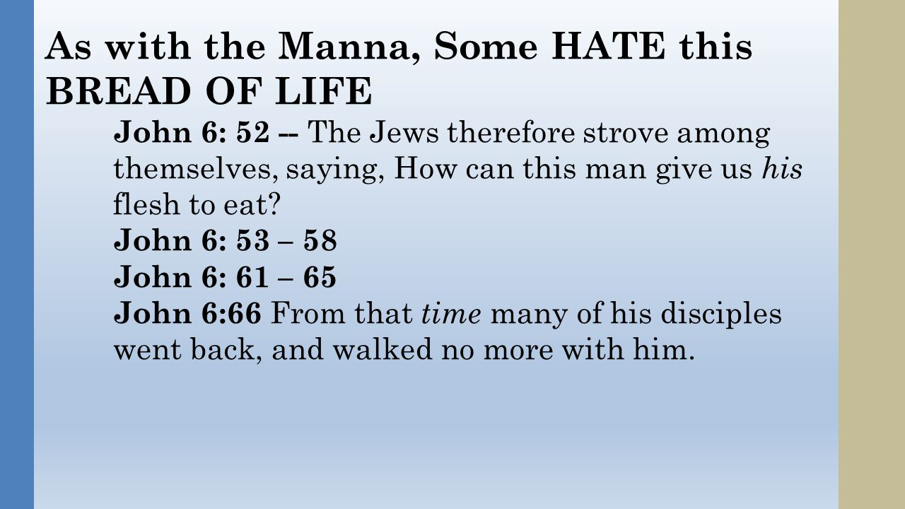 Do WE accept this MANNA.WE are being PROVEN. This is the purpose: a.