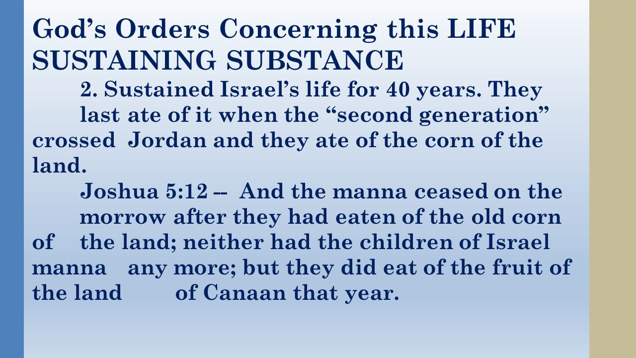 GOD'S REAL PURPOSE FOR PROVIDING MANNA Exodus 16: 1 – 8 Then said the LORD unto Moses, Behold, I will rain bread from heaven for you; and the people shall go out and gather a certain rate every day, that I may prove them, whether they will walk in my law, or no.