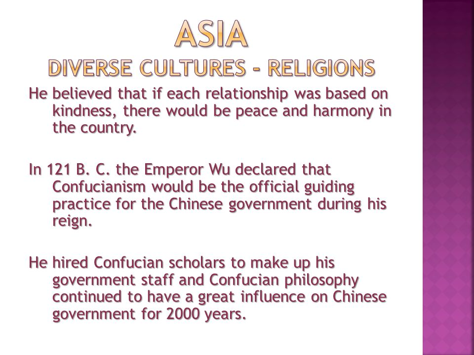 Even since the Communist revolution in China in 1949, many in China still support the teaching of Confucius and his emphasis on treating people fairly.