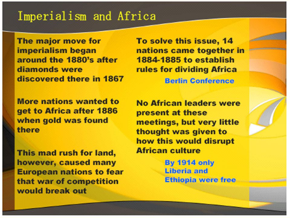 Imperialism and Empire - Africa Textbook – page 623 1880 – Most of Africa consisted of independent states 1914 – With the exception of Ethiopia and Liberia, all of Africa was controlled by Europeans