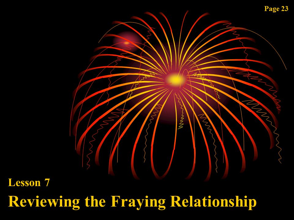 Page 23 Lesson 7 Reviewing the Fraying Relationship