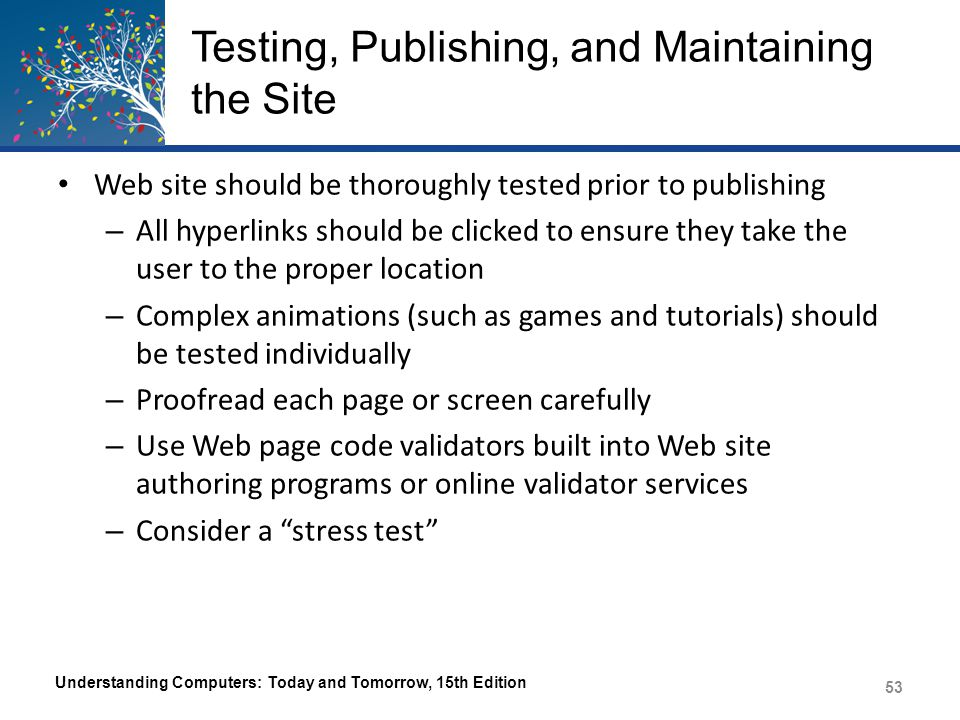 Testing, Publishing, and Maintaining the Site Understanding Computers: Today and Tomorrow, 15th Edition 54