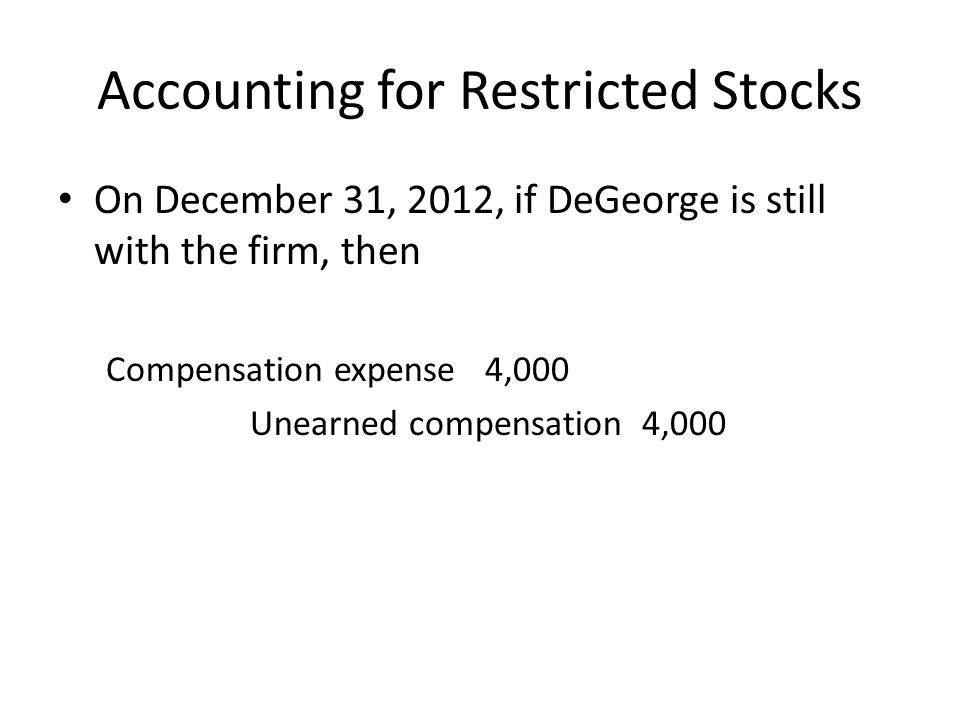Accounting for Restricted Stocks If DeGeorge leaves on Feb.