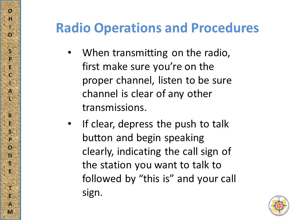 Radio Operations and Procedures Once communications are established, complete your message.