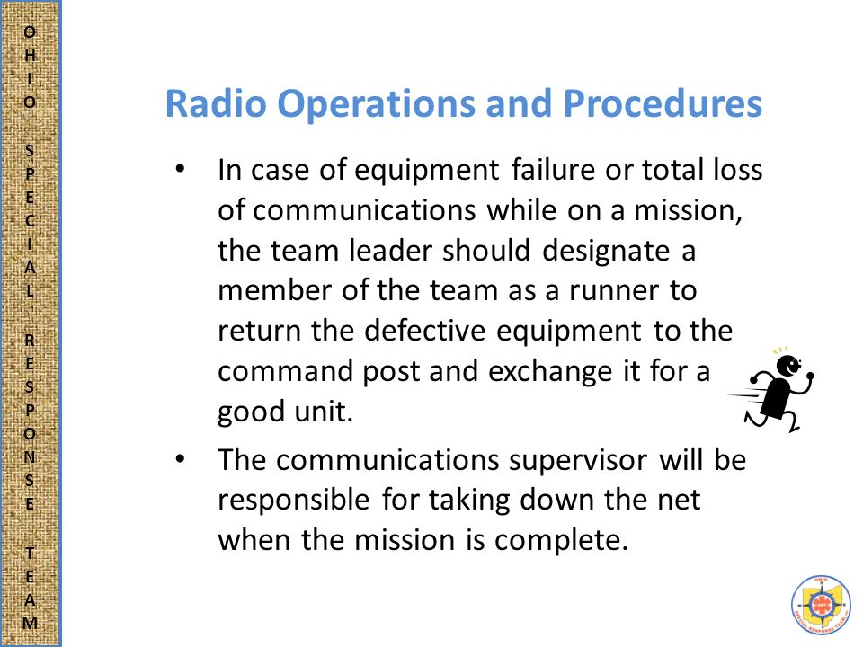 OSRT Capabilities Ohio Special Response Team has purchased several frequencies from the FCC.