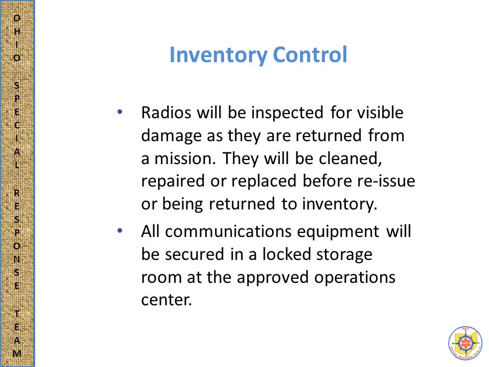 Preventative Maintenance Radios and batteries are to be inspected during quarterly inventory and before being issued for a mission.