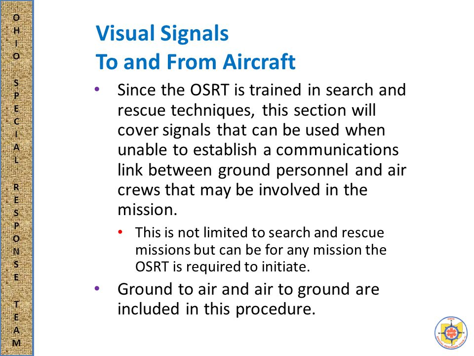 Visual Signals To and From Aircraft Symbols can be constructed on the ground to communicate the situation to air crews.