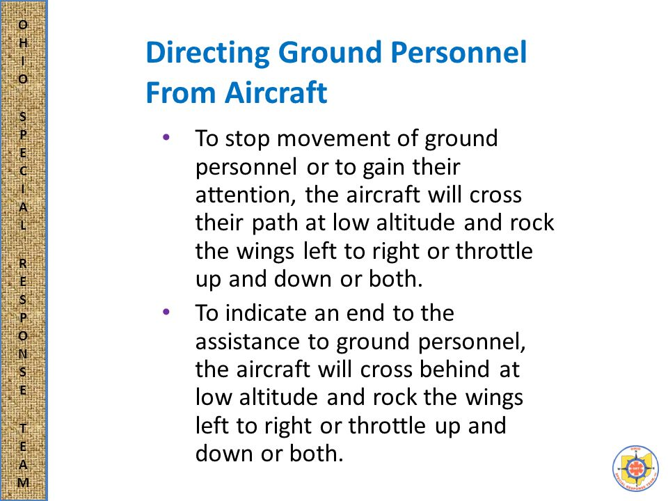 Ground to Ground Hand and Arm Signals There will be times when the radio is inoperable or radio silence has been directed by the Commander.