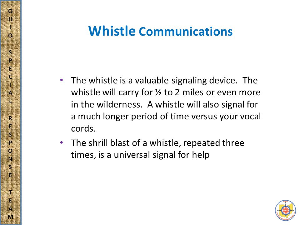 Whistle Communications The whistle sound is unmistakable among the natural sounds of the forest.