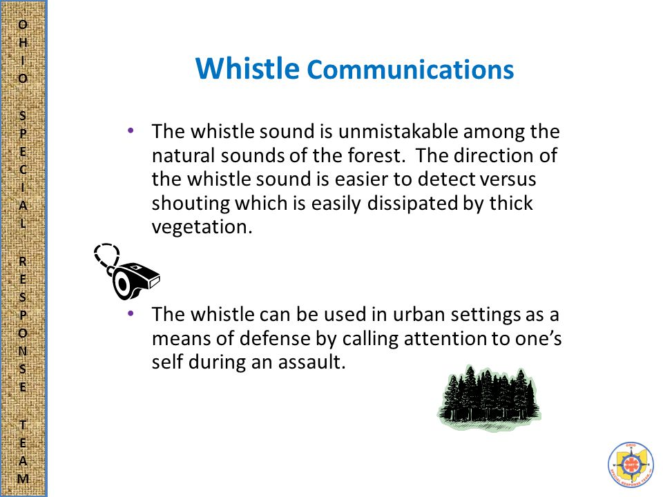 Whistle Communications A whistle blast may deter an animal attack.