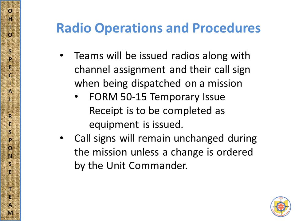Radio Operations and Procedures Channels can be changed by request of the net operator or the Unit Commander.
