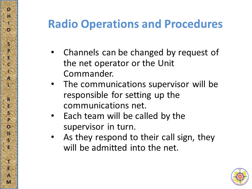 Radio Operations and Procedures All radios must be of common type and range.