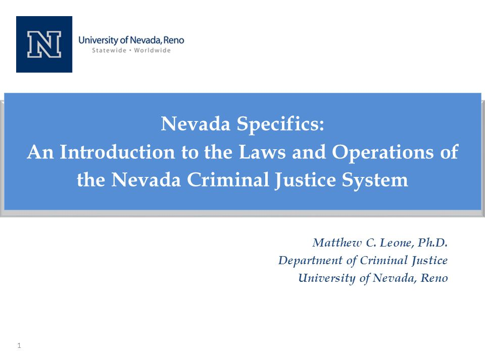 Tentative Schedule 2 8-8:30 Registration 8:30 Introductions 8:45 Law Creation, Enforcement, and Sentencing *10:00 Break 10:15 System Differences Specific to Nevada 11:30 Working Lunch 12:45 Offender Evaluation and Sentence Suspension *2:00 Break 2:15 Revocation and the PSI 2:45 Prison Powers, Addiction, the NRS (NAC) Codes 3:15 Discussion of Puzzling Experiences 4:00 Q & A, Evaluation