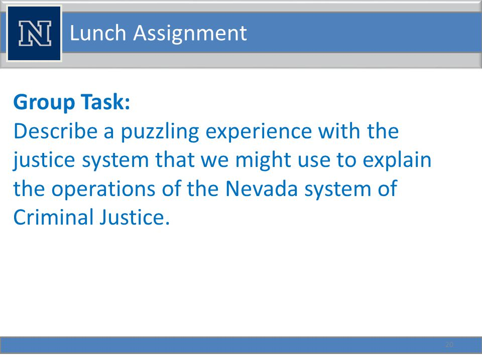 Step 1: Understanding the Justice Process First Step: Evaluation of the offender.