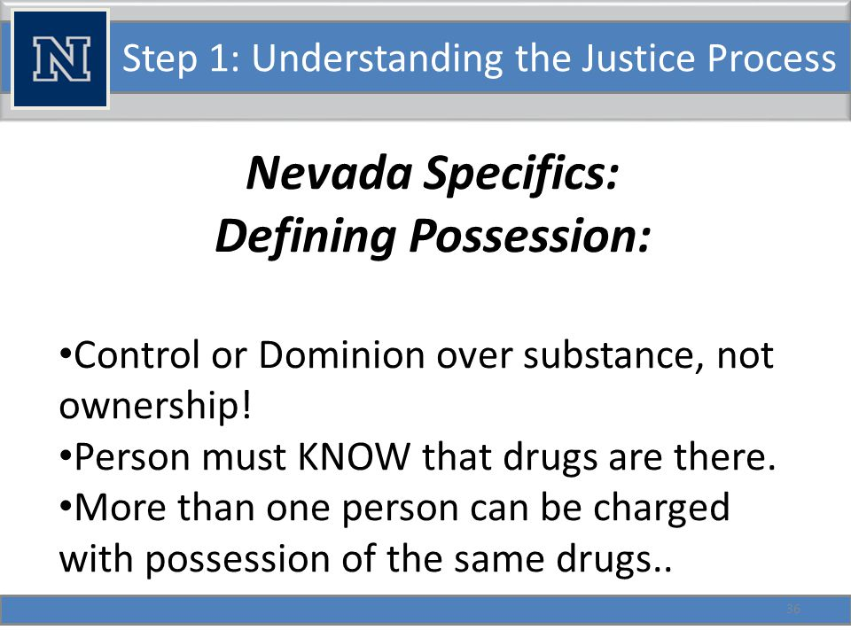 Step 1: Understanding the Justice Process Nevada's DUI Laws: NRS 484.3792 Driving under the influence of intoxicating liquor or controlled substance.