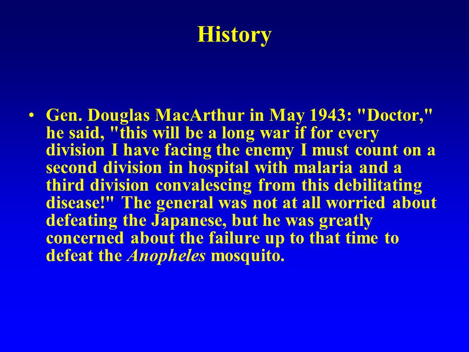 Lost five times more men to malaria than in Battle!