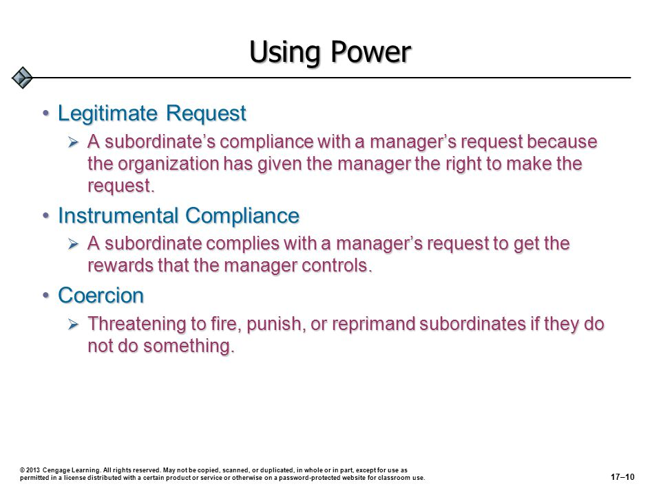 Using Power (cont'd) Rational PersuasionRational Persuasion  Convincing subordinates compliance is in their best interest.