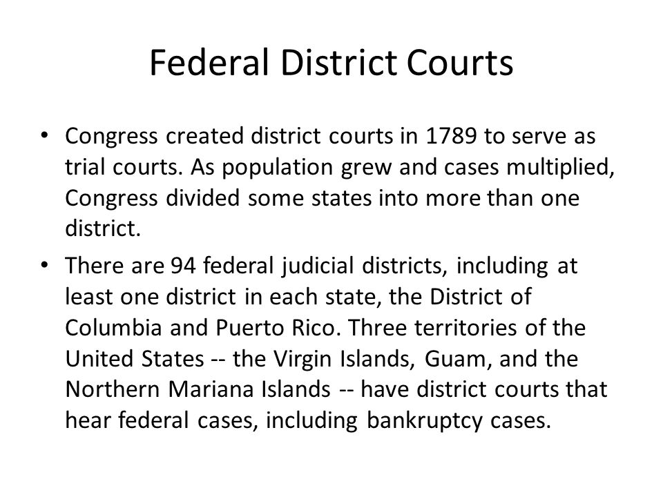 Federal District Courts The district courts have jurisdiction to hear nearly all categories of federal cases, including both civil and criminal matters.