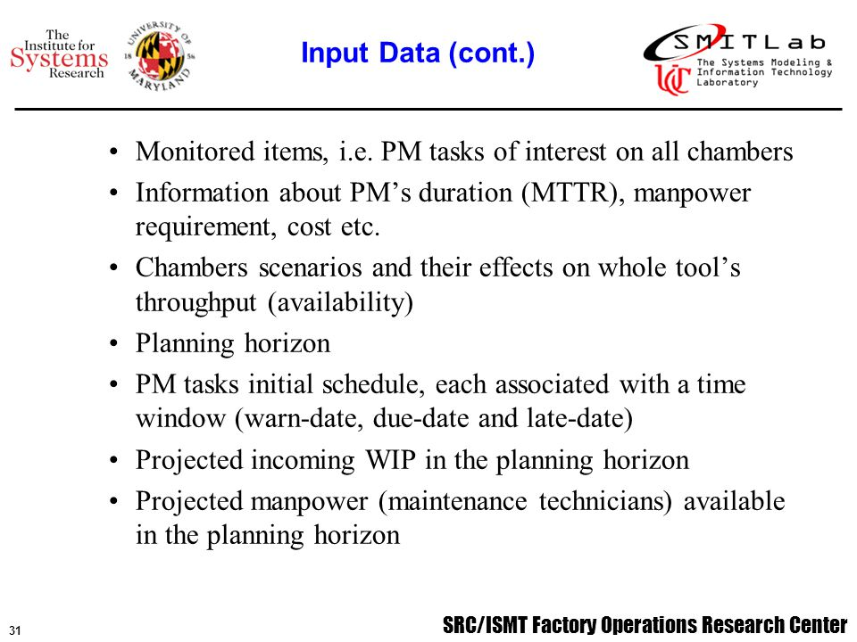 SRC/ISMT Factory Operations Research Center 32 Optimal schedule, users can see the optimized schedule and the initial one in TMS for comparison.