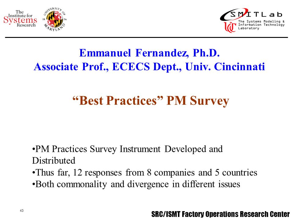 44 SRC/ISMT Factory Operations Research Center Jose A.