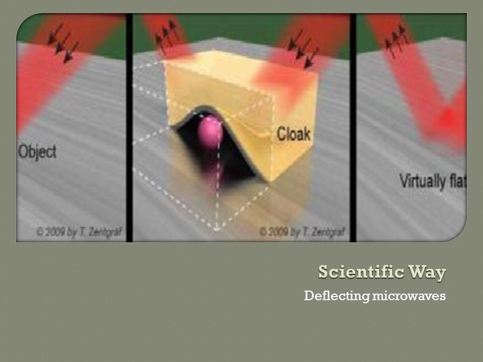 By the use of metamaterialsmetamaterials  Cloak made up of individual pieces of fiber glass arranged in parallel rows.