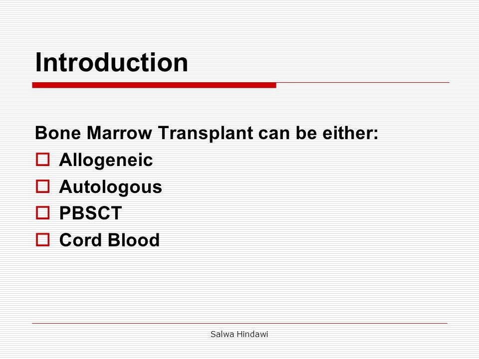 Salwa Hindawi Diseases Treatable by BMT  · Non-Hodgkin s Lymphoma · Hodgkin's Disease · Multiple Myeloma · Acute Leukemias · Chronic Leukemias · Myelodysplasia · Testicular Cancer · Aplastic Anemia