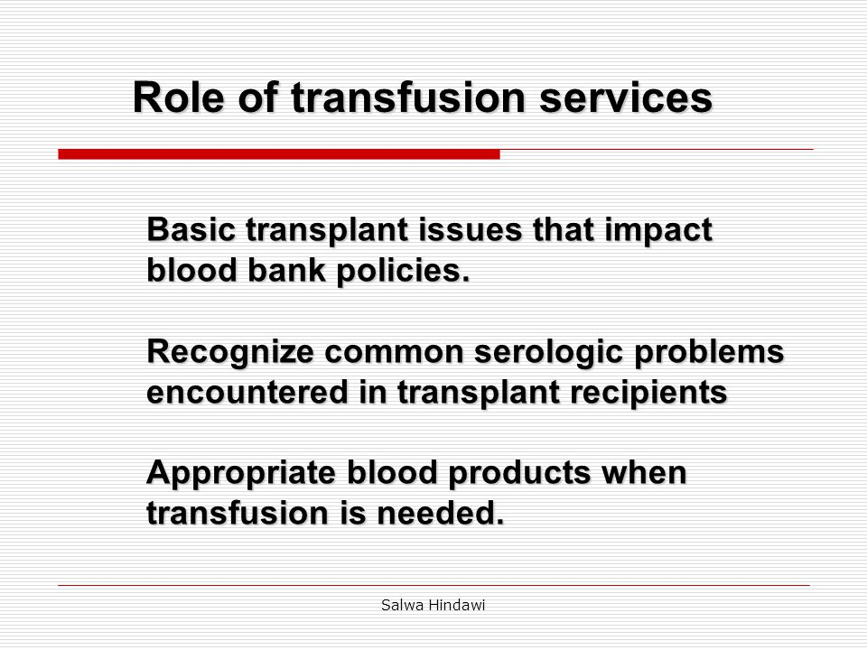 Salwa Hindawi Basic transplant issues  Recipient-Donor ABO compatibility.