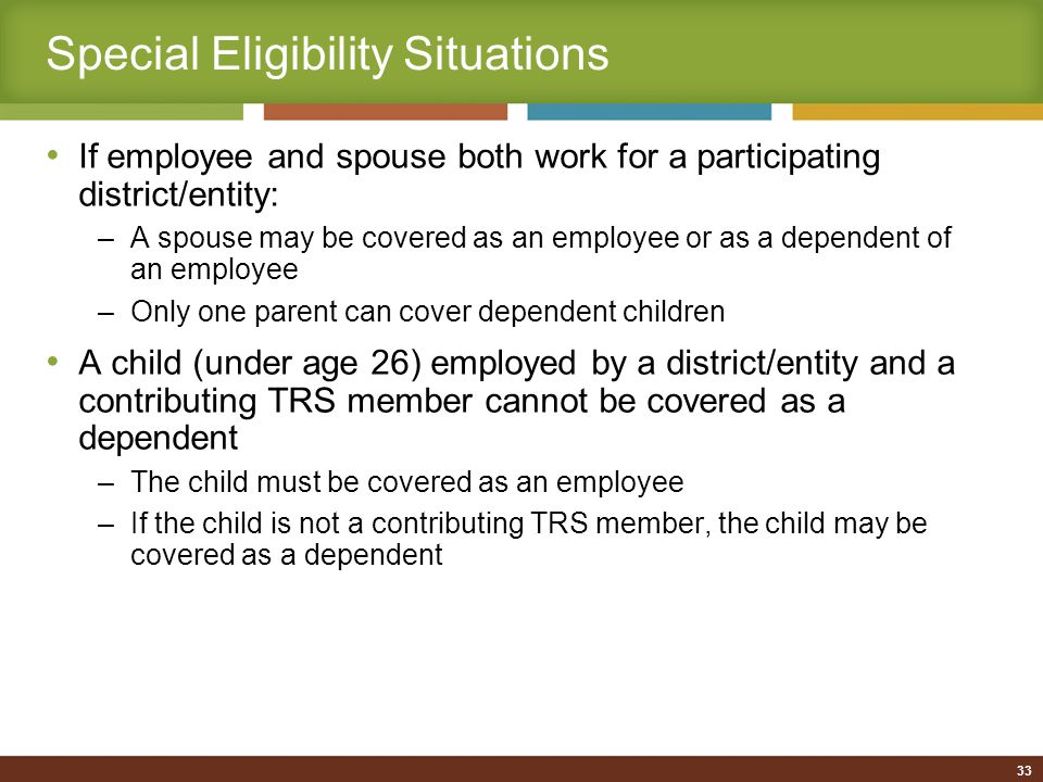 Special Eligibility (cont'd) Can children whose coverage recently ended because they turned 25 come back on the plan.