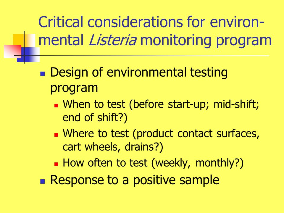 Environmental Listeria monitoring plan Each environmental monitoring plan should be specific to the individual processing facility.