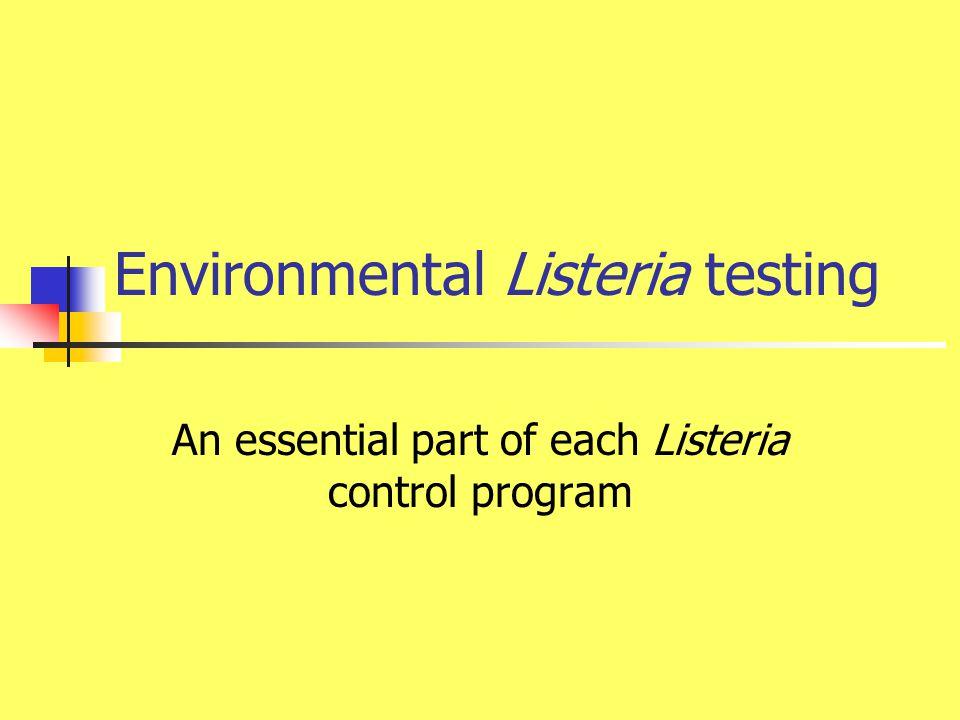 Why environmental Listeria testing and monitoring.