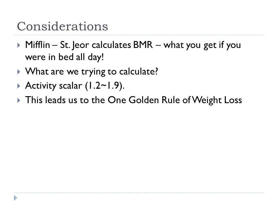 Golden Rule of Weight Loss The only way to lose weight is to expend more calories than you consume.