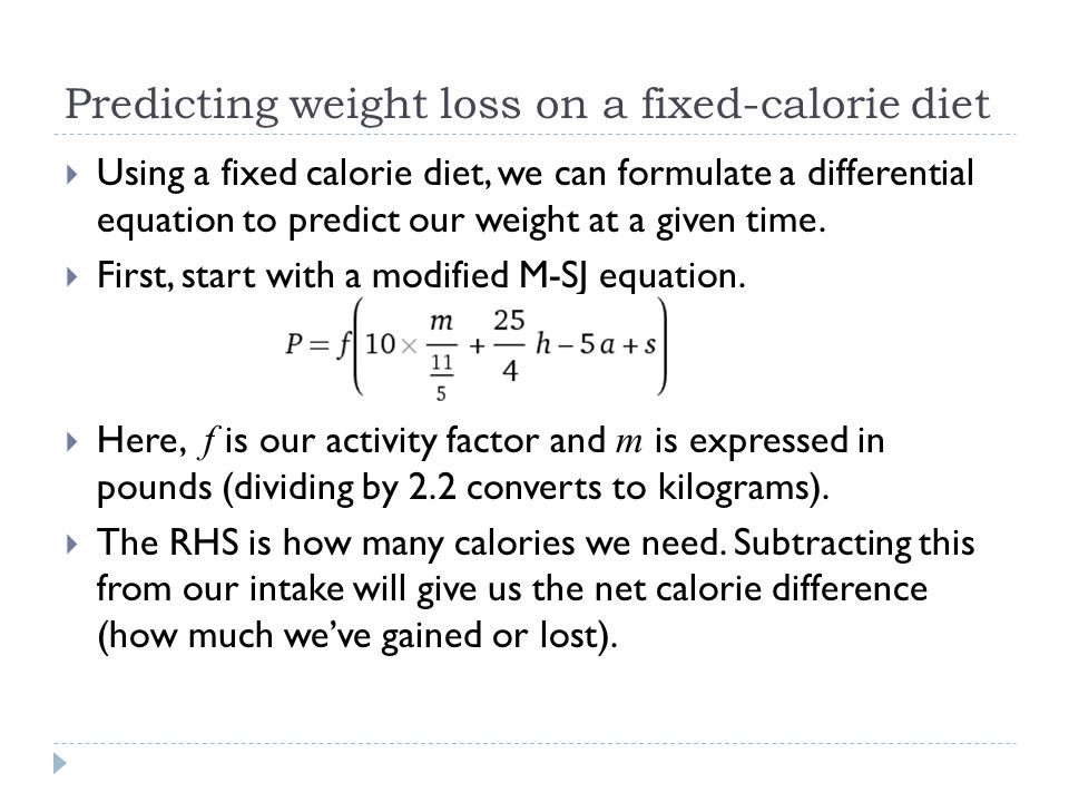 Predicting, continued  d is our daily calorie intake.