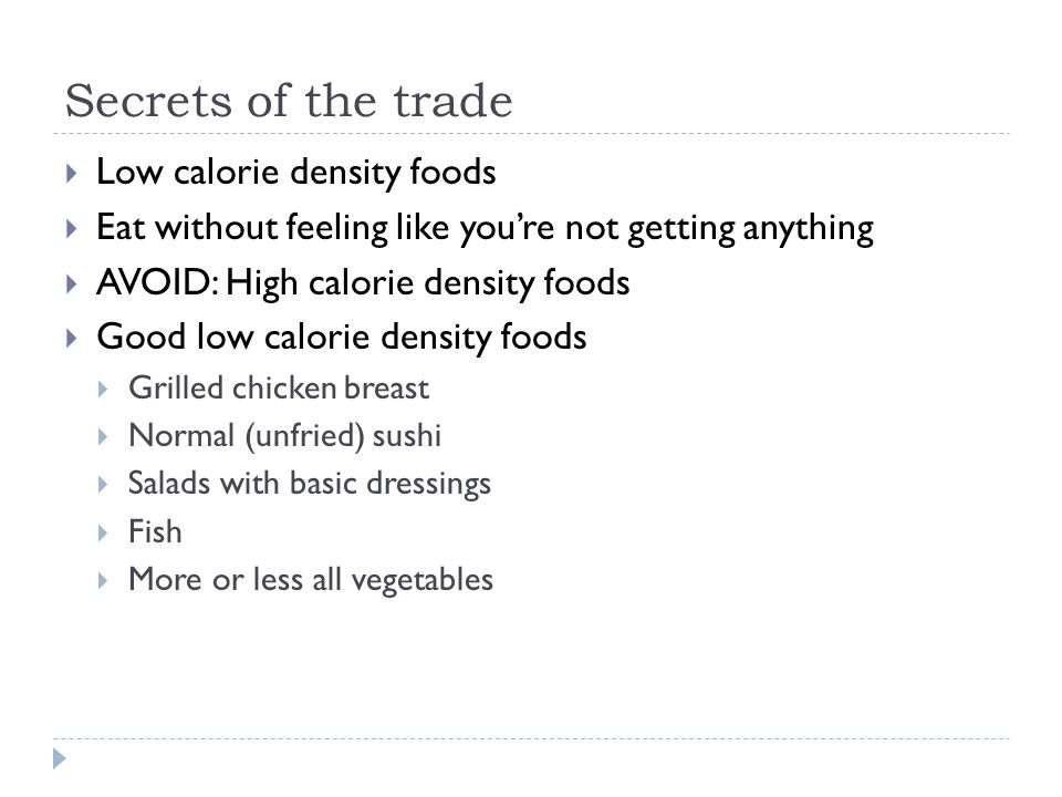 Secrets of the trade, 2  My rule of thumb: never ate anything unless I knew how many calories it contained.